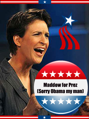 Rachel Maddow for Prez Do Over: A perfect comeback is a terrible thing to waste