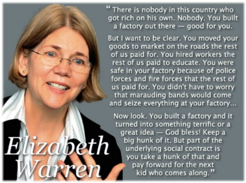 Elizabeth Warren voice of reason Youve got to read this. Nobody in this country got rich on his own. Nobody.