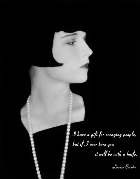 Louise Brooks nice quote1 469x600 How to Rock [Fake] the 20s [Out]